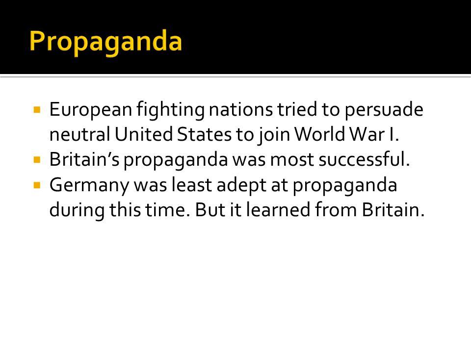 After United States joined the war April 6, 1917, Woodrow Wilson established a propaganda bureau.