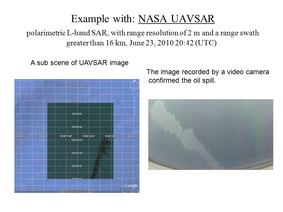 Example with: NASA UAVSAR polarimetric L-band SAR, with range resolution of 2 m and a range swath greater than 16 km, June 23, 2010 20:42 (UTC) The im