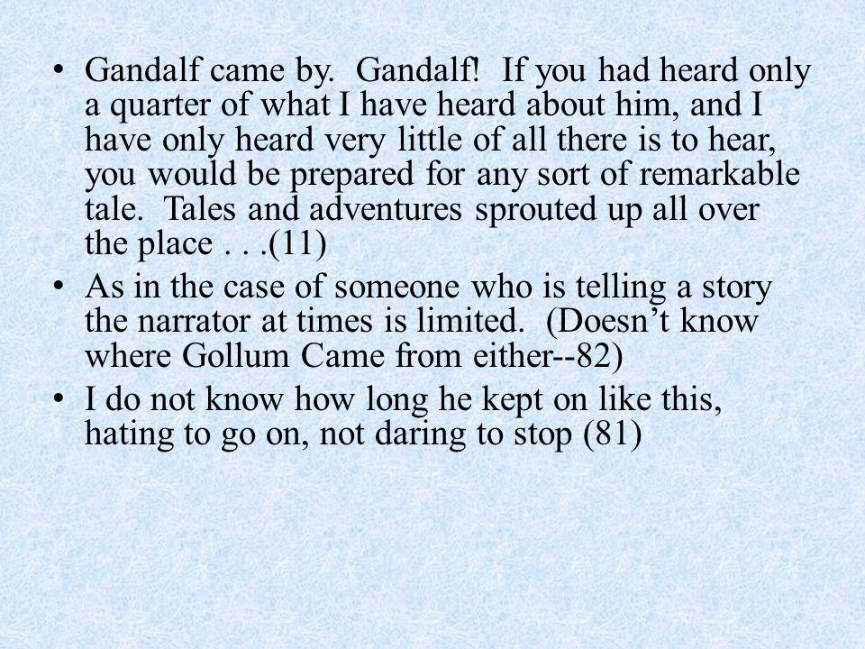 Gandalf came by. Gandalf.