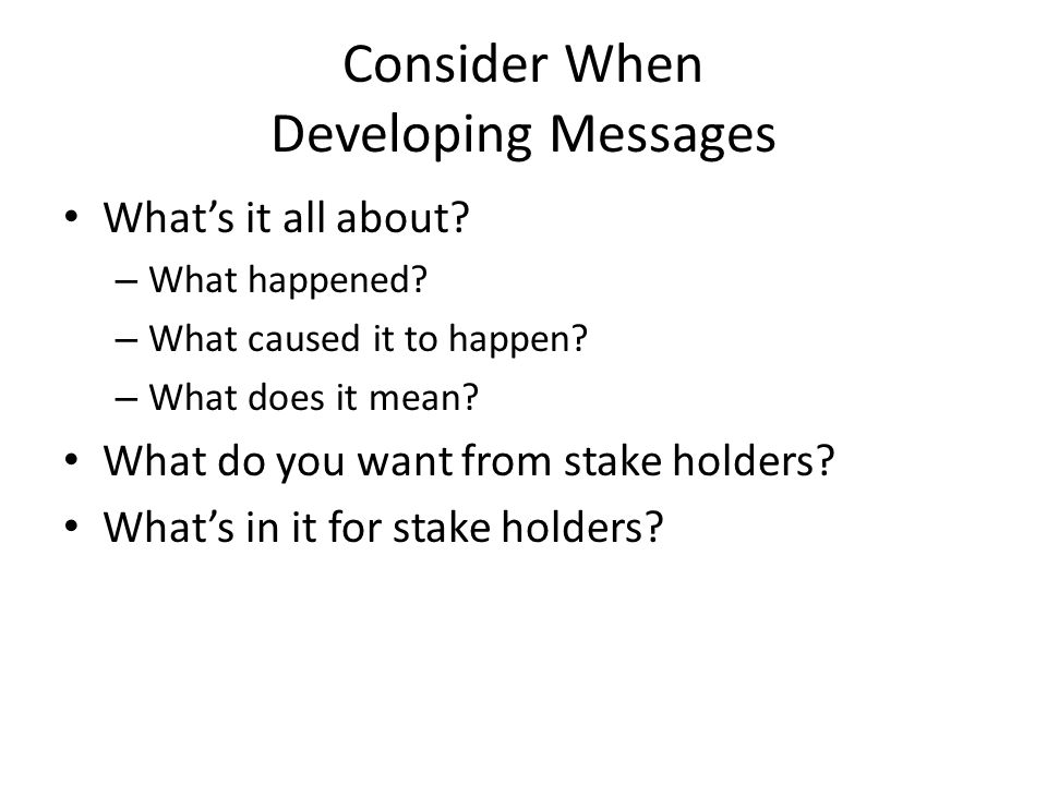Consider When Developing Messages What's it all about.