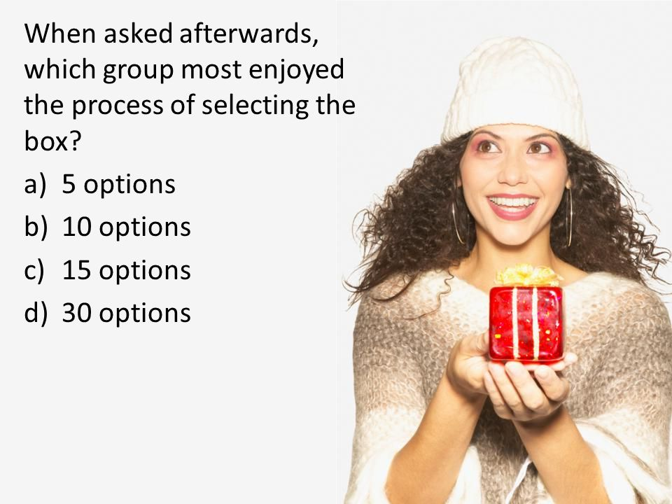 When asked afterwards, which group most enjoyed the process of selecting the box.