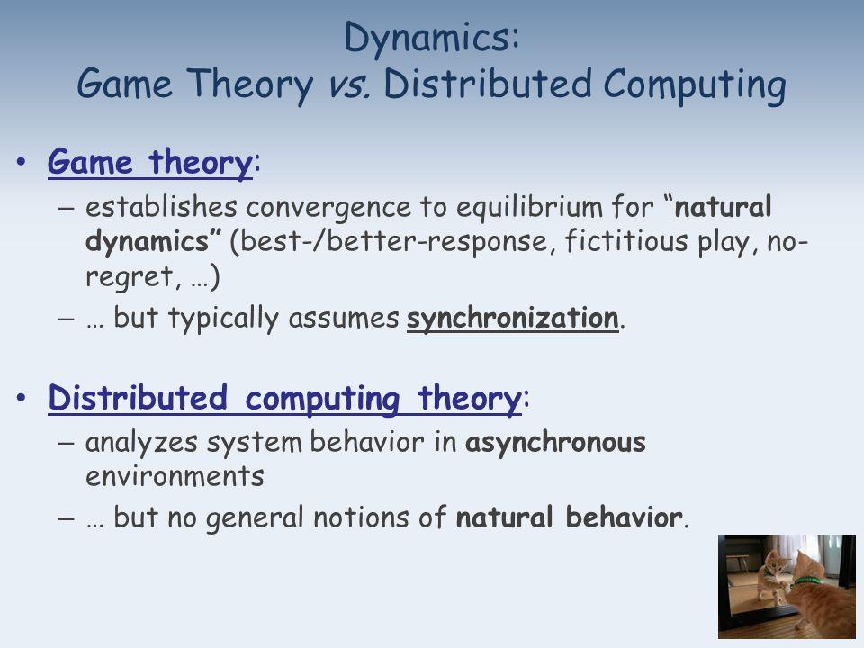Dynamics: Game Theory vs.