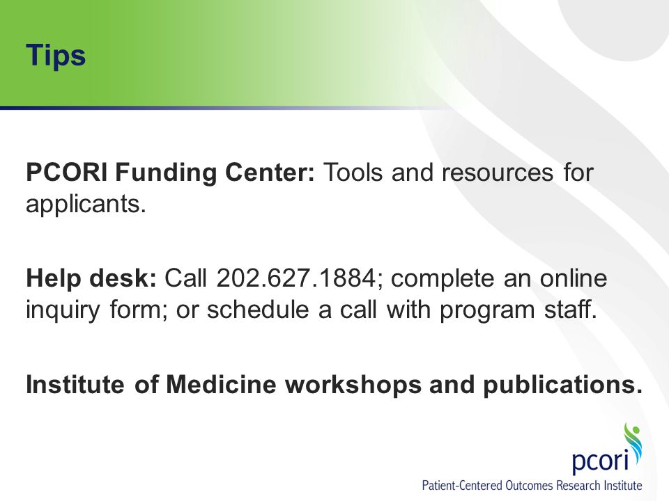 Tips PCORI Funding Center: Tools and resources for applicants.