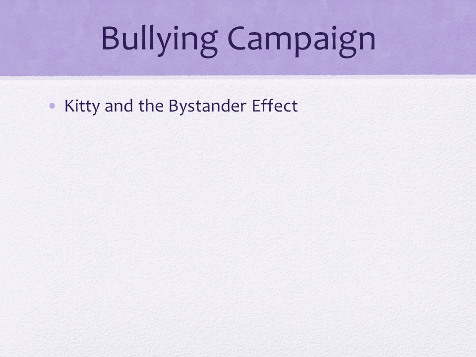Bullying Campaign Kitty and the Bystander Effect
