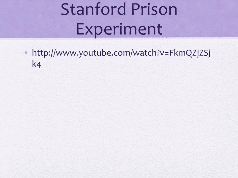 Stanford Prison Experiment http://www.youtube.com/watch?v=FkmQZjZSj k4