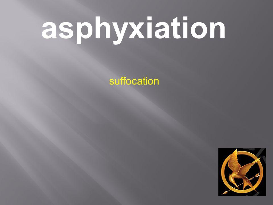 asphyxiation suffocation