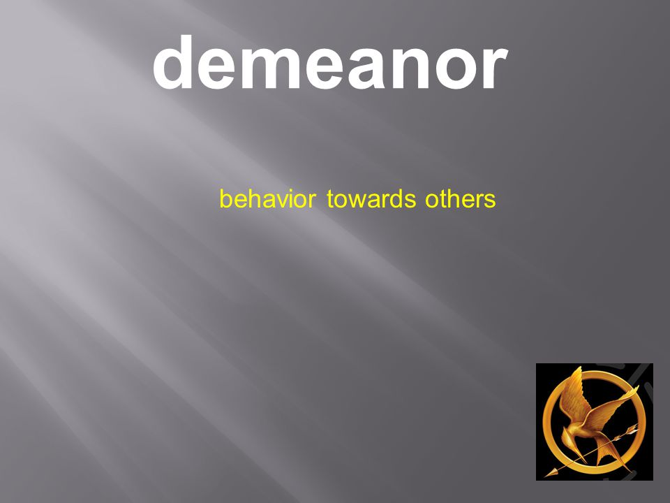 demeanor behavior towards others