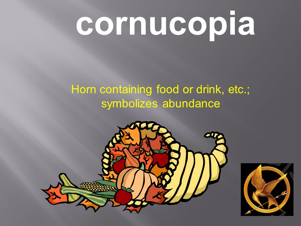 cornucopia Horn containing food or drink, etc.; symbolizes abundance