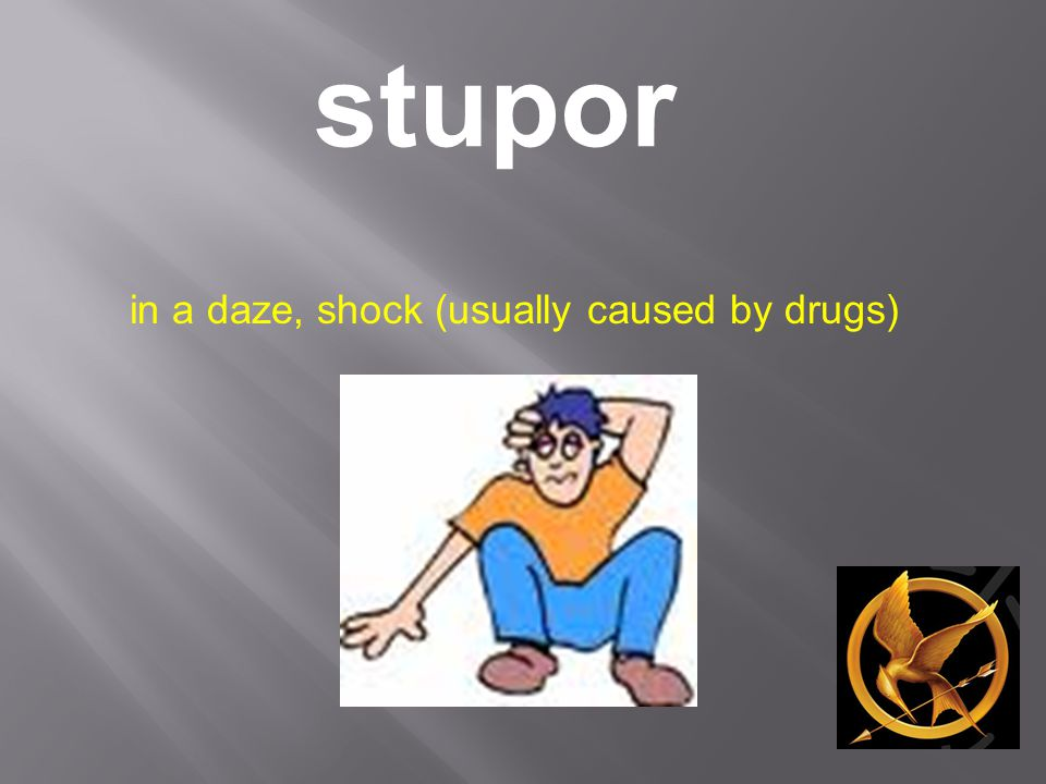 stupor in a daze, shock (usually caused by drugs)