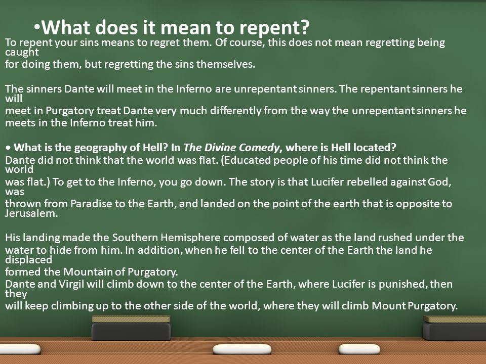 What does it mean to repent. To repent your sins means to regret them.