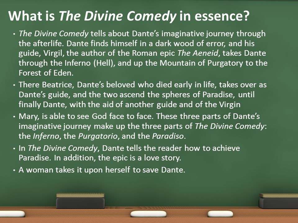 The Divine Comedy tells about Dante's imaginative journey through the afterlife.