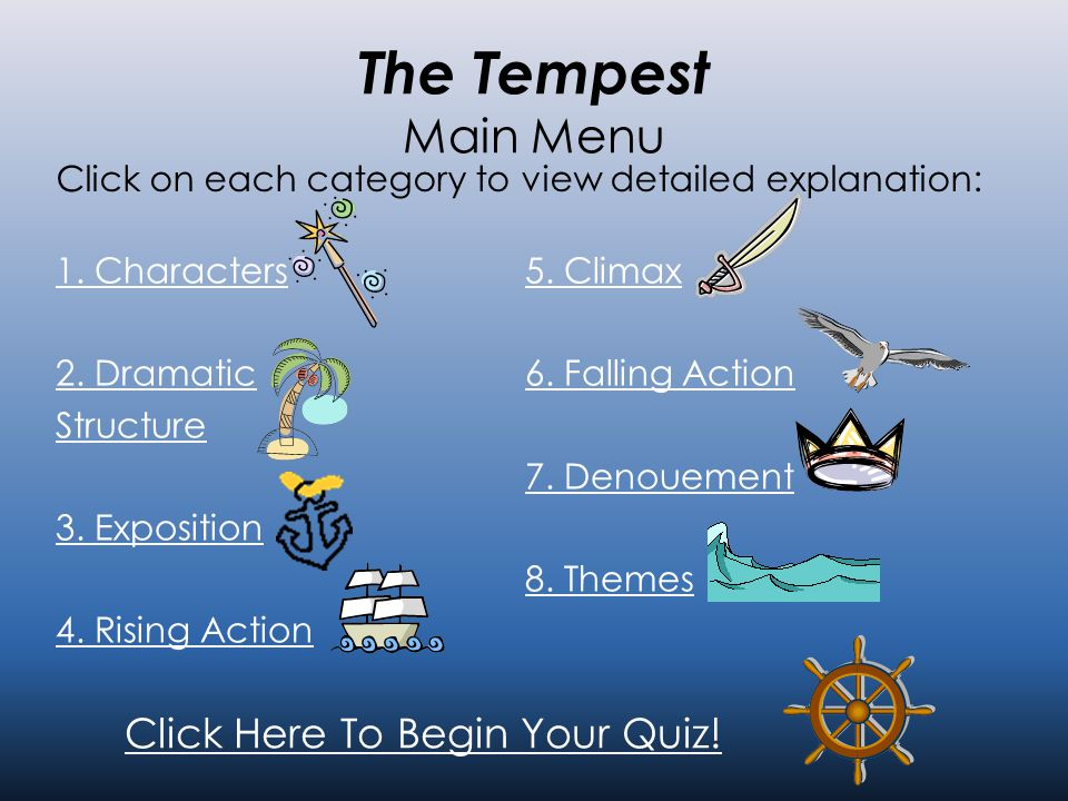 The Tempest Main Menu 1.Characters 2. Dramatic Structure 3.