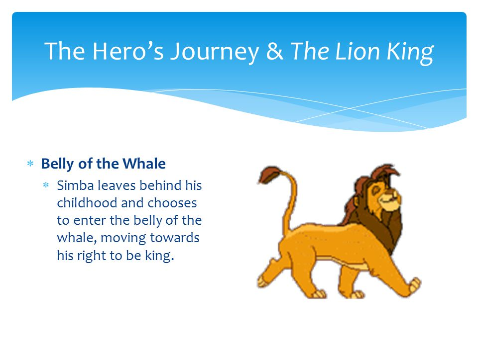  Road of Trials / Brother Battle  Simba will face his family and fight his Uncle Scar.