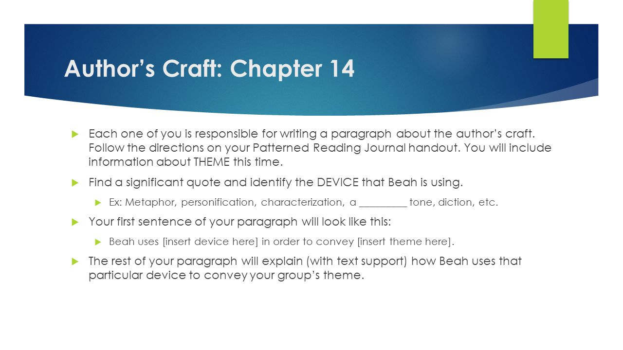 Author's Craft: Chapter 14  Each one of you is responsible for writing a paragraph about the author's craft.