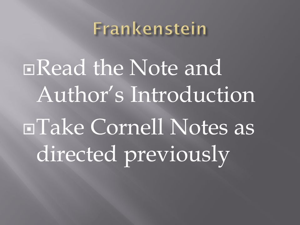  Read the Note and Author's Introduction  Take Cornell Notes as directed previously