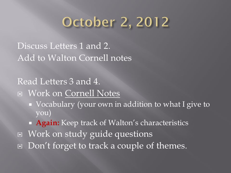 Discuss Letters 1 and 2. Add to Walton Cornell notes Read Letters 3 and 4.