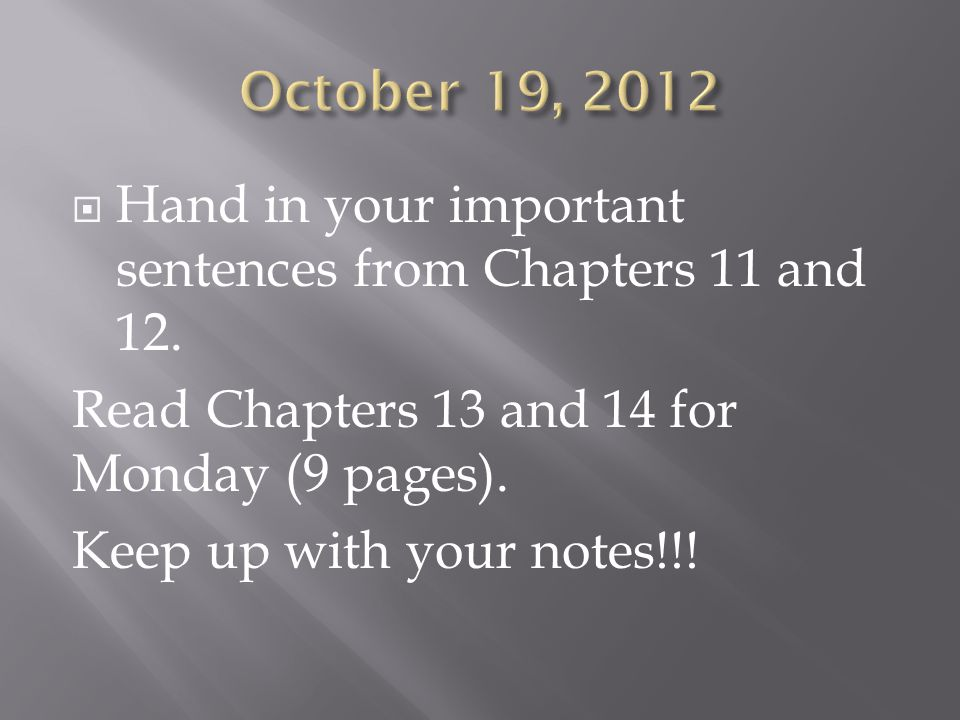  Hand in your important sentences from Chapters 11 and 12.