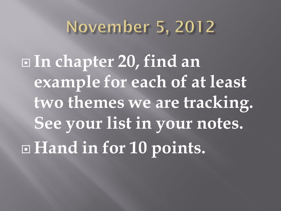 In chapter 20, find an example for each of at least two themes we are tracking.