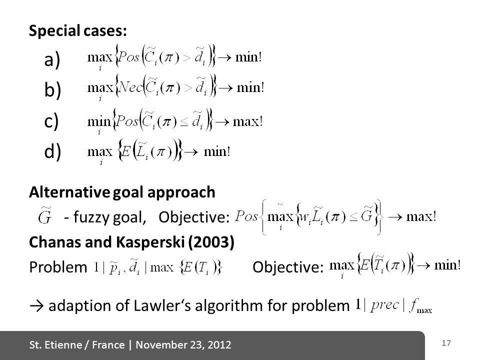 St. Etienne / France   November 23, 2012 Special cases: a) b) c) d) Alternative goal approach - fuzzy goal, Objective: Chanas and Kasperski (2003) Pro
