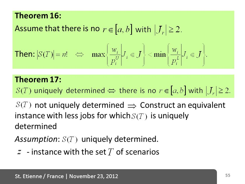 St. Etienne / France   November 23, 2012 Theorem 16: Assume that there is no Then: Theorem 17: not uniquely determined Construct an equivalent instanc
