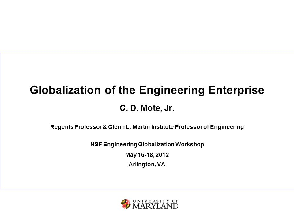 Globalization of the Engineering Enterprise C. D.