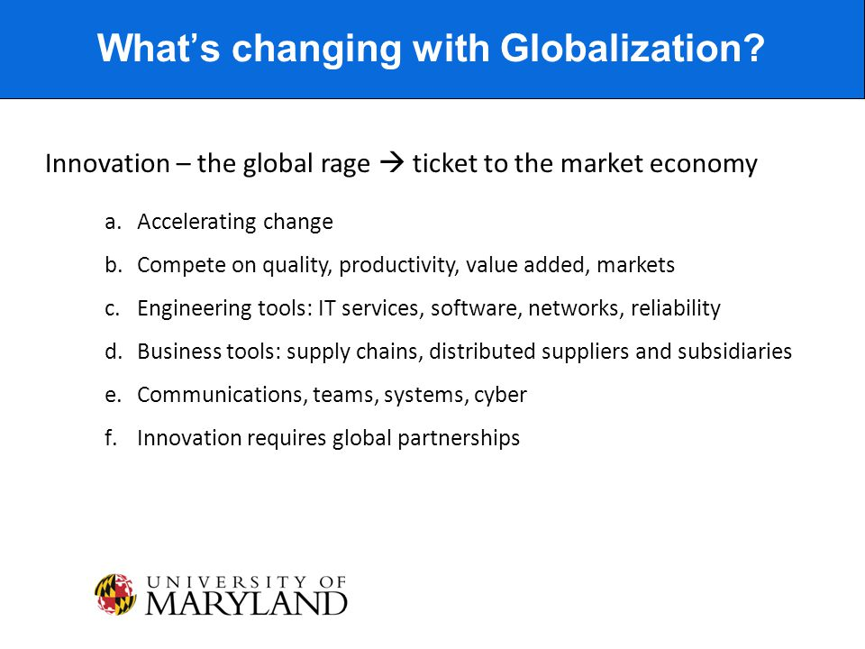 Innovation – the global rage  ticket to the market economy What's changing with Globalization.