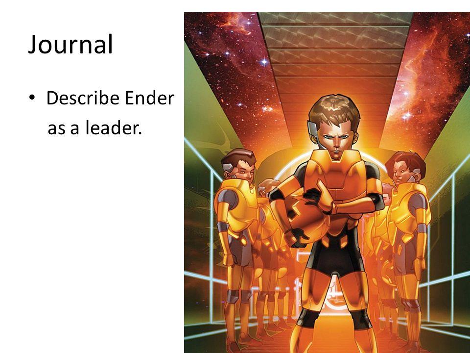 Journal Describe Ender as a leader.