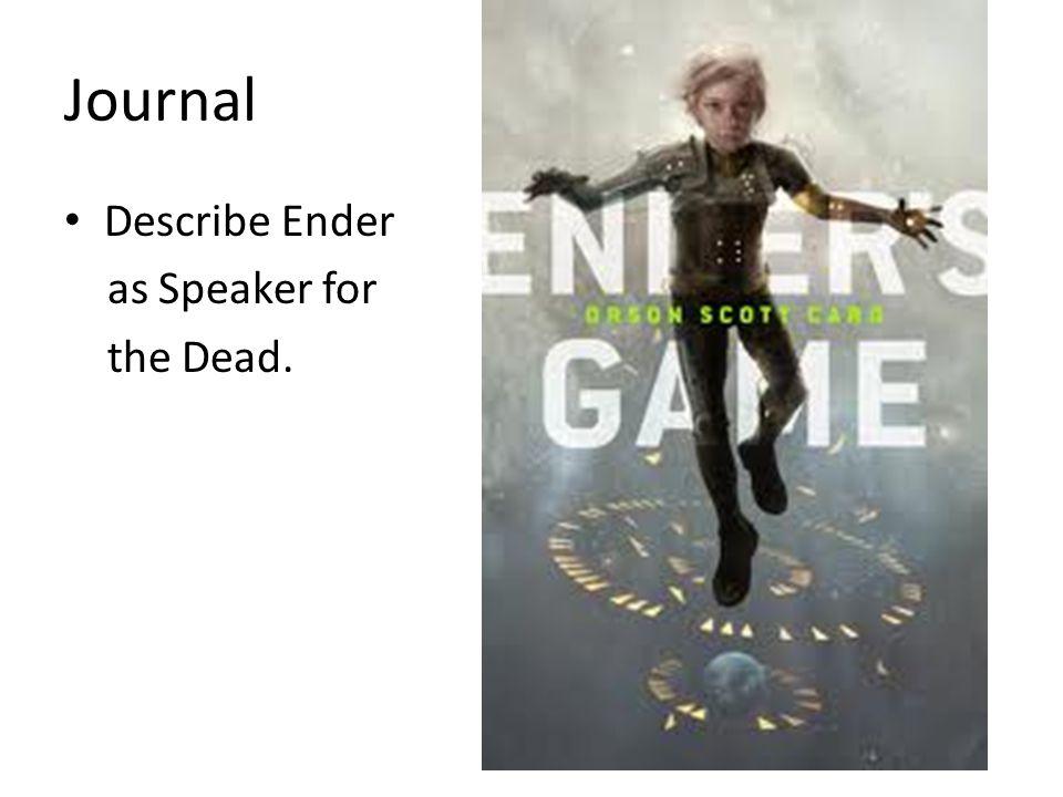 Journal Describe Ender as Speaker for the Dead.