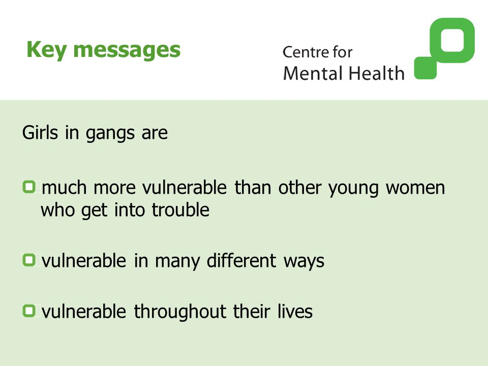 Data and literature review 8029 Young people screened across 37 sites 80 young women identified with gang associations Tracking 28 risk factors and health difficulties Comprehensive review of the literature