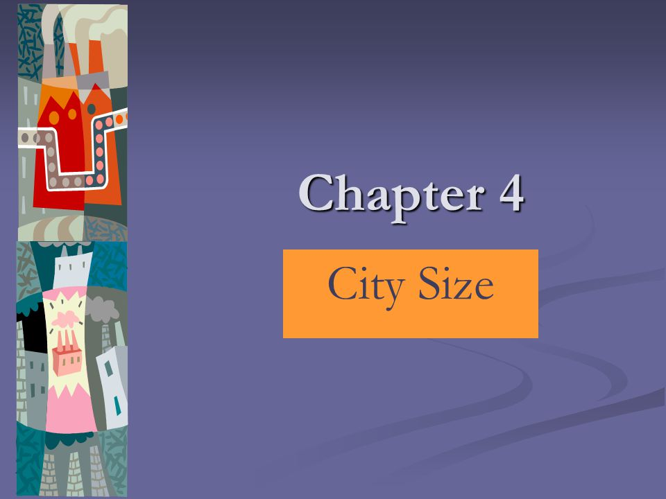 Chapter 4 City Size