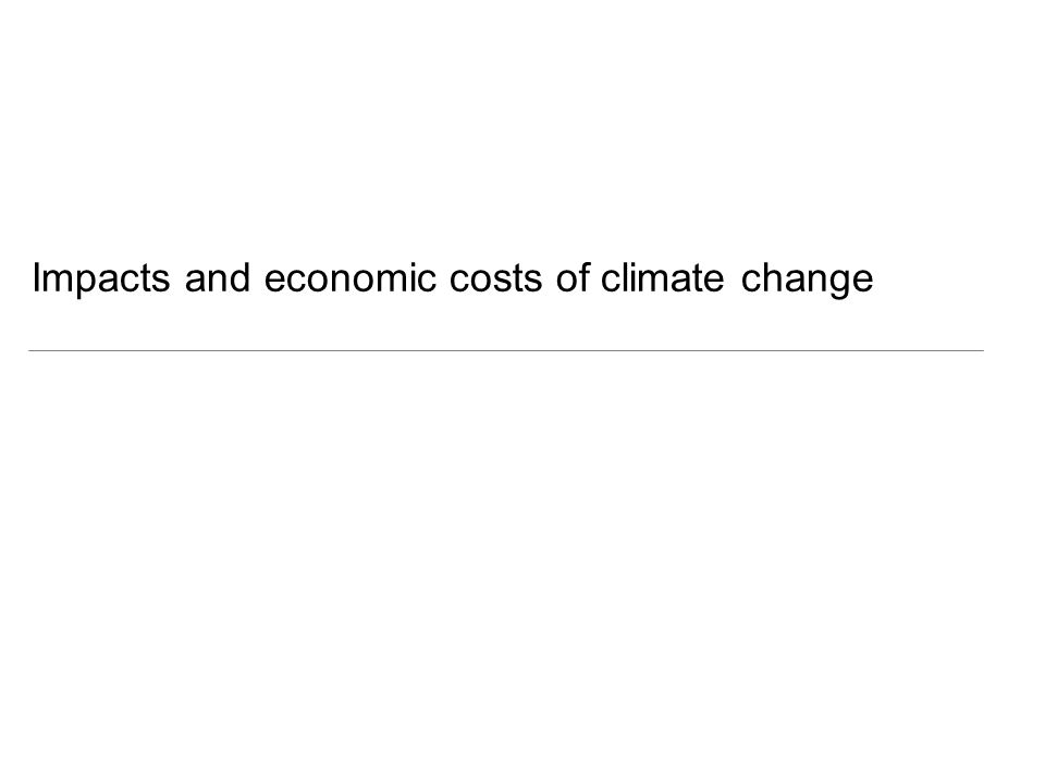 Impacts and economic costs of climate change