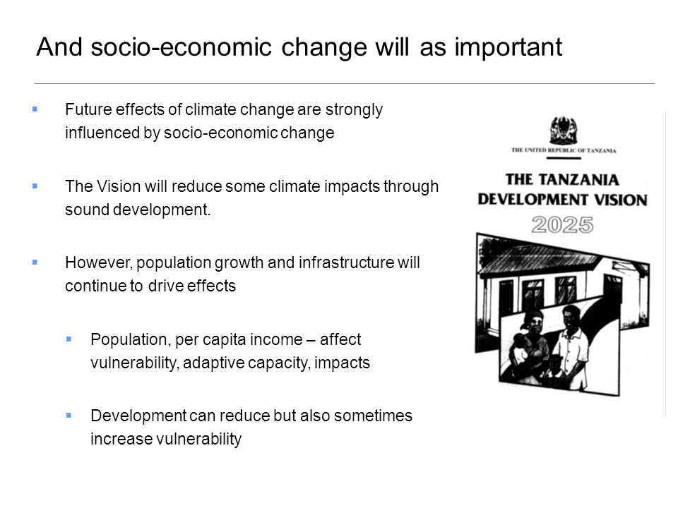  Future effects of climate change are strongly influenced by socio-economic change  The Vision will reduce some climate impacts through sound development.