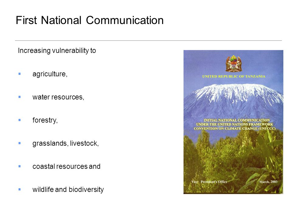 Increasing vulnerability to  agriculture,  water resources,  forestry,  grasslands, livestock,  coastal resources and  wildlife and biodiversity First National Communication