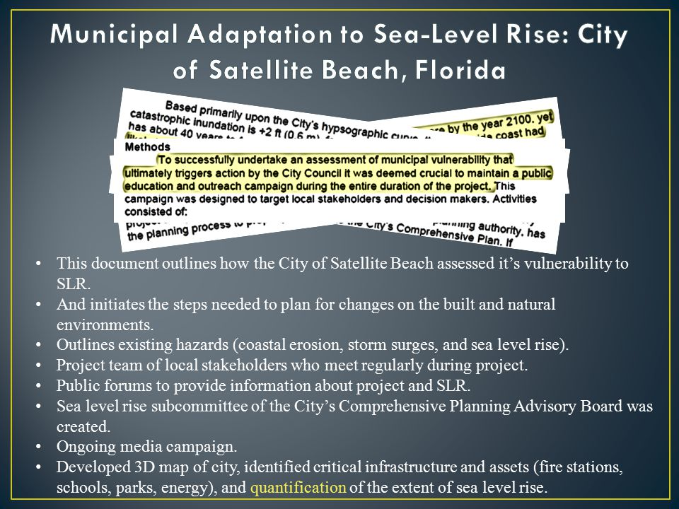 This document outlines how the City of Satellite Beach assessed it's vulnerability to SLR.