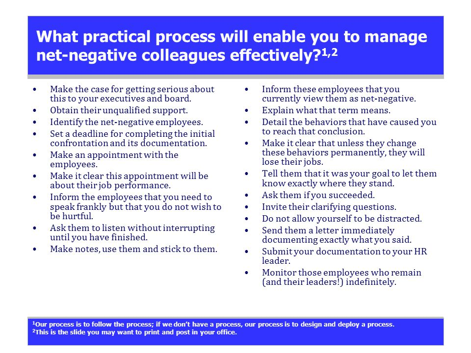 What practical process will enable you to manage net-negative colleagues effectively.