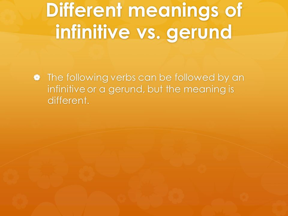 Different meanings of infinitive vs.