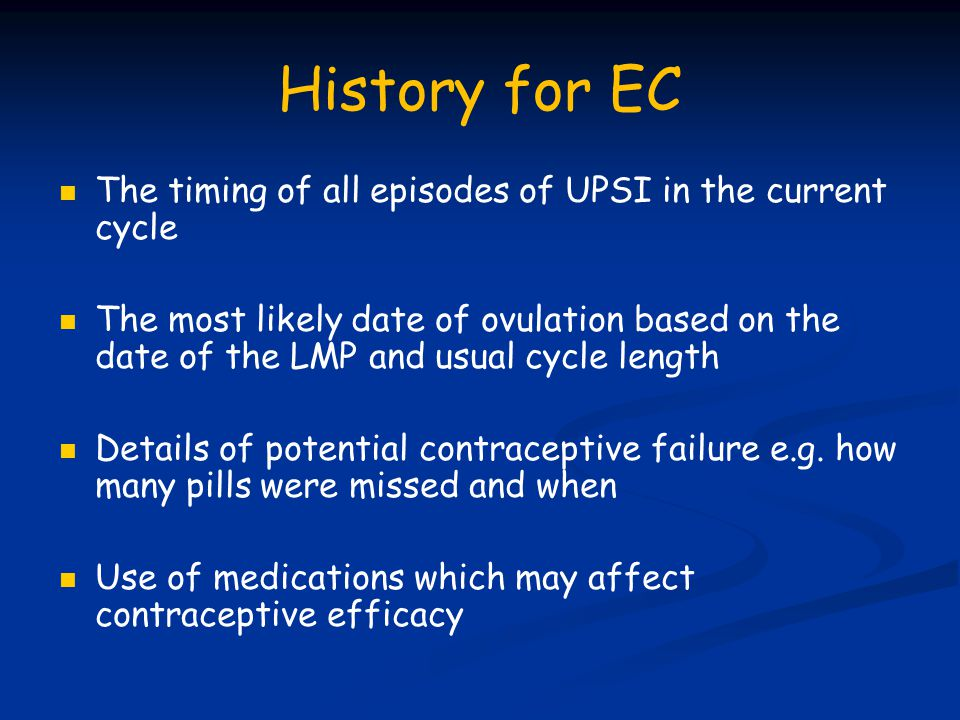 Levonelle Acts by inhibition of ovulation - up to 5 days Less effective when UPSI occurs around time of ovulation Effective up to 96 hrs Repeat dose if vomiting within 2 hours Multiple doses possible in each cycle