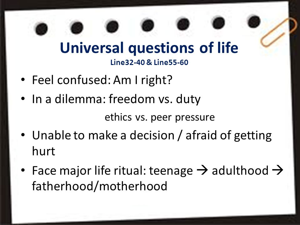 Universal questions of life Line32-40 & Line55-60 Feel confused: Am I right.