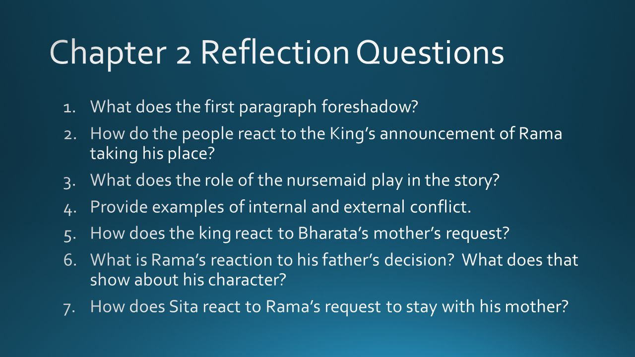 GOODTRUEBEAUTY Chapter 2: -Rama's obedience -Rama's coronation -King's word (promise) -Sita and Lakashmana want to go along with Rama -Rama leaving on a journey -King Dasa-ratha dies -King crowns Bharata -Coronation ceremony (Rama as beautiful as a full moon in an autumn sky.)