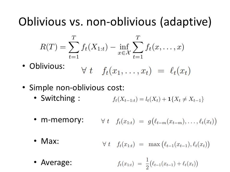 Oblivious vs.