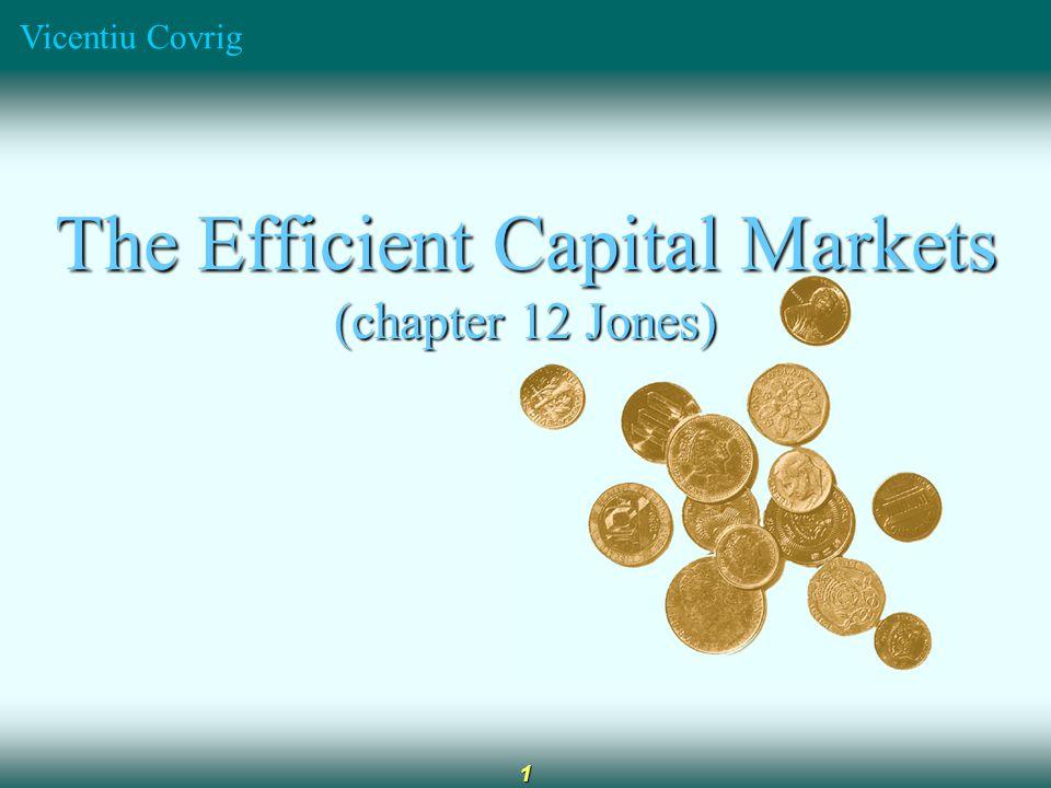 Vicentiu Covrig 1 The Efficient Capital Markets (chapter 12 Jones)
