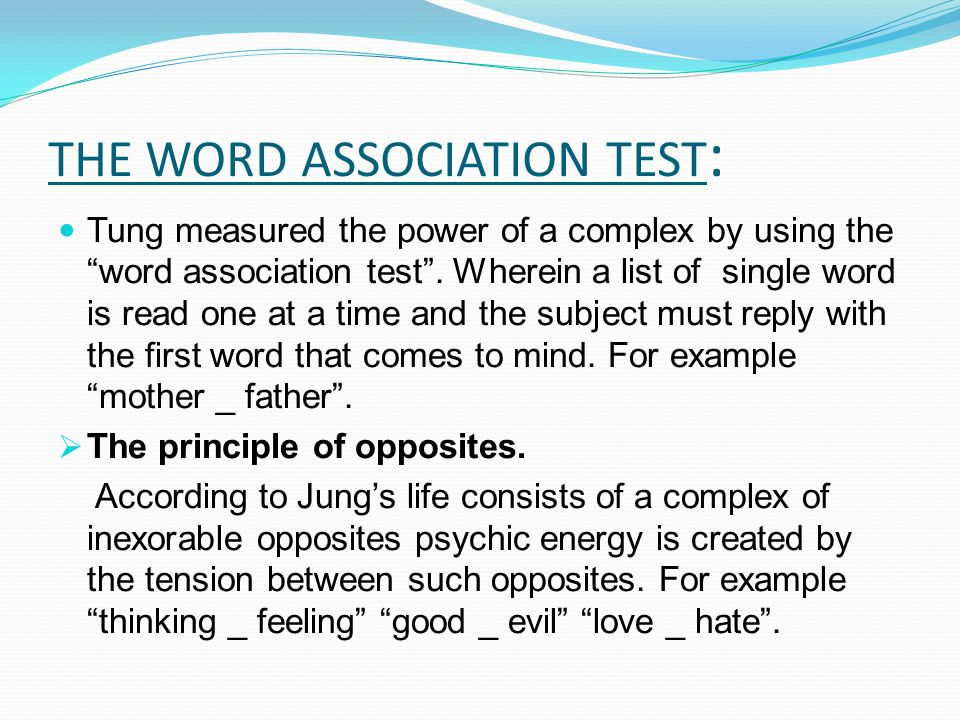 THE WORD ASSOCIATION TEST : Tung measured the power of a complex by using the word association test .