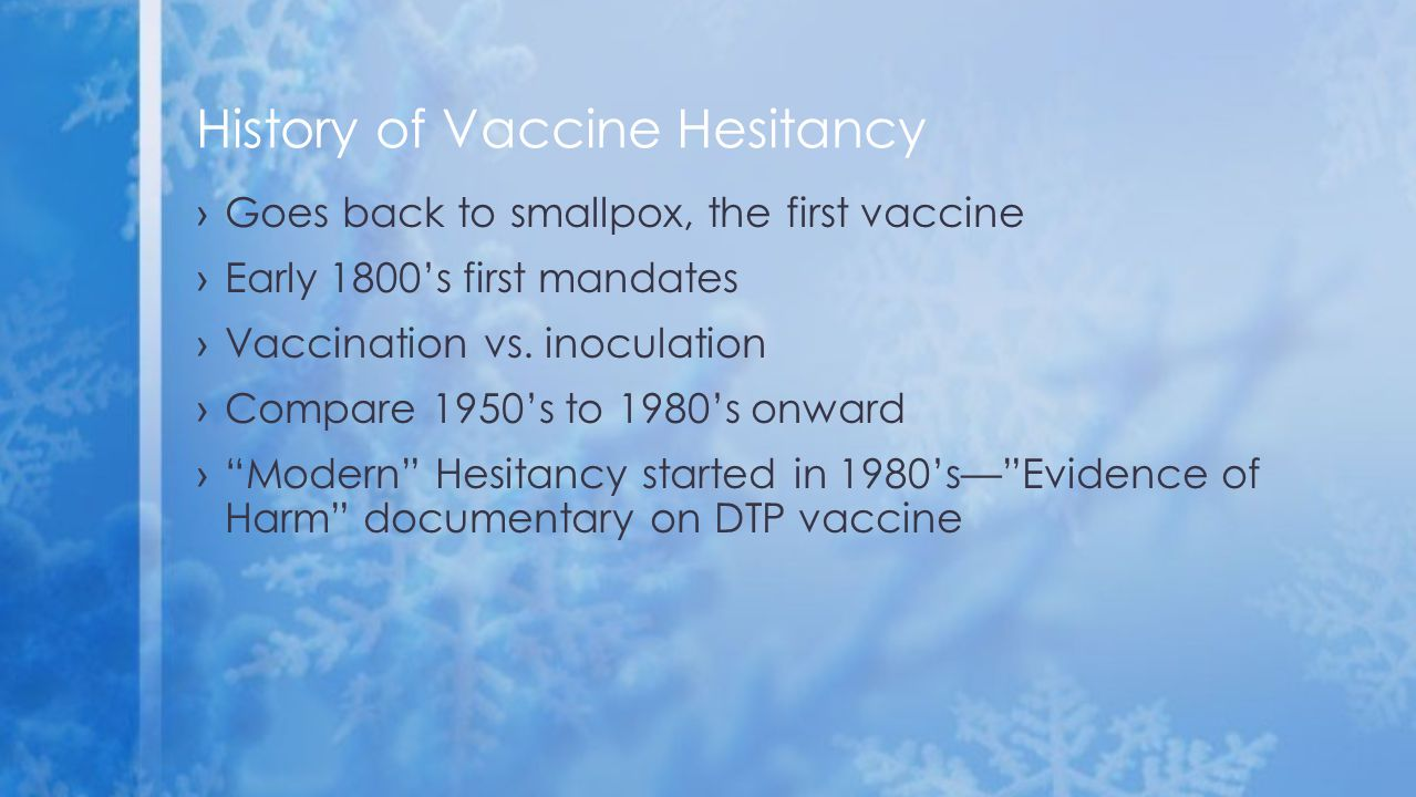 ›Goes back to smallpox, the first vaccine ›Early 1800's first mandates ›Vaccination vs.