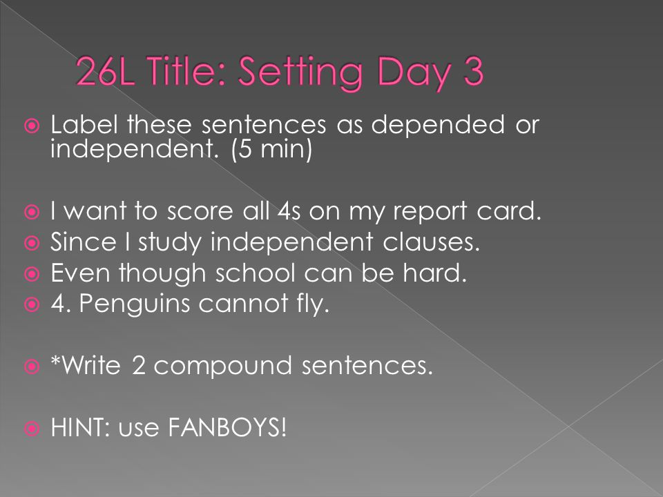  Label these sentences as depended or independent.