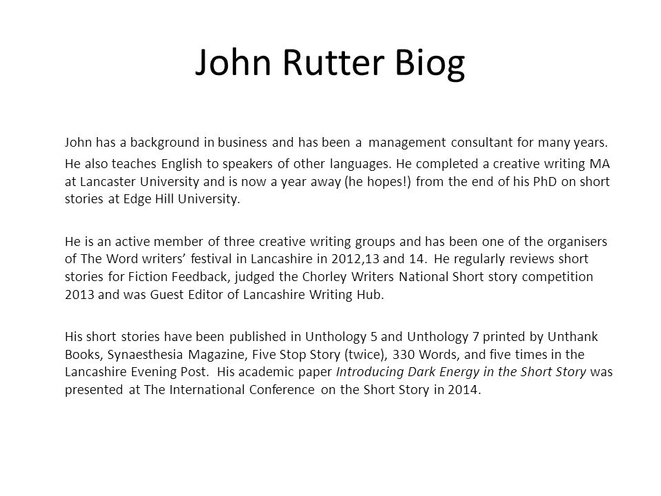 John Rutter Biog John has a background in business and has been a management consultant for many years.