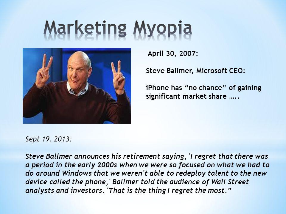 "April 30, 2007: Steve Ballmer, Microsoft CEO: iPhone has ""no chance"" of gaining significant market share ….. Sept 19, 2013: Steve Ballmer announces hi"