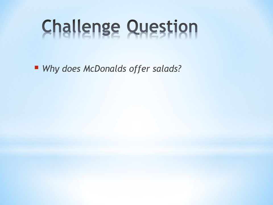 Why does McDonalds offer salads?