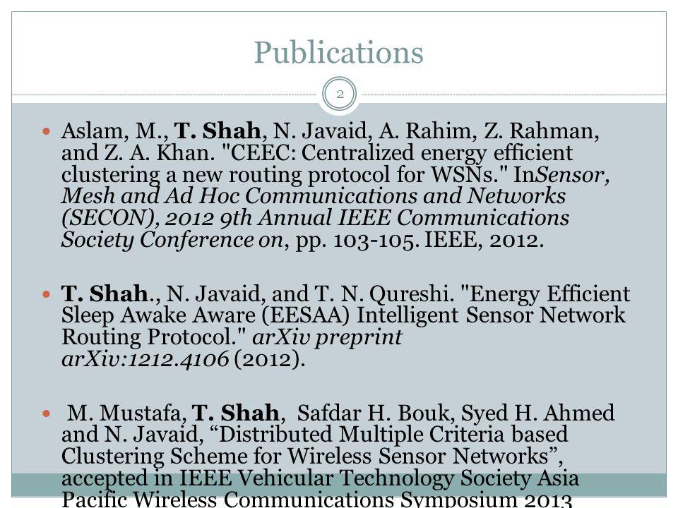 Publications 2 Aslam, M., T. Shah, N. Javaid, A.