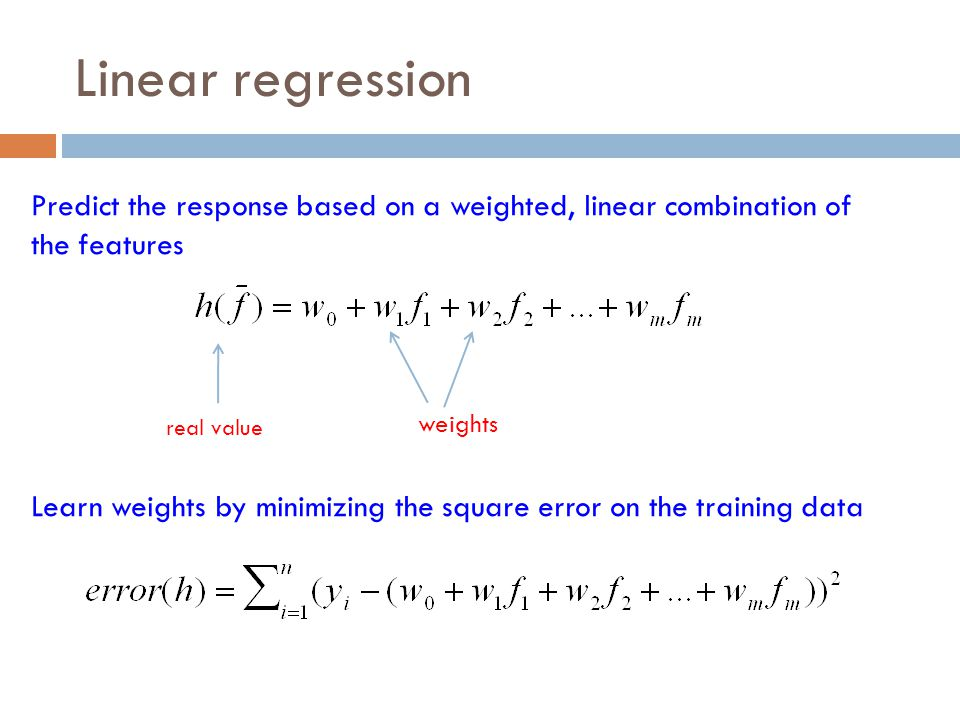 Linear regression weights real value Learn weights by minimizing the square error on the training data Predict the response based on a weighted, linea