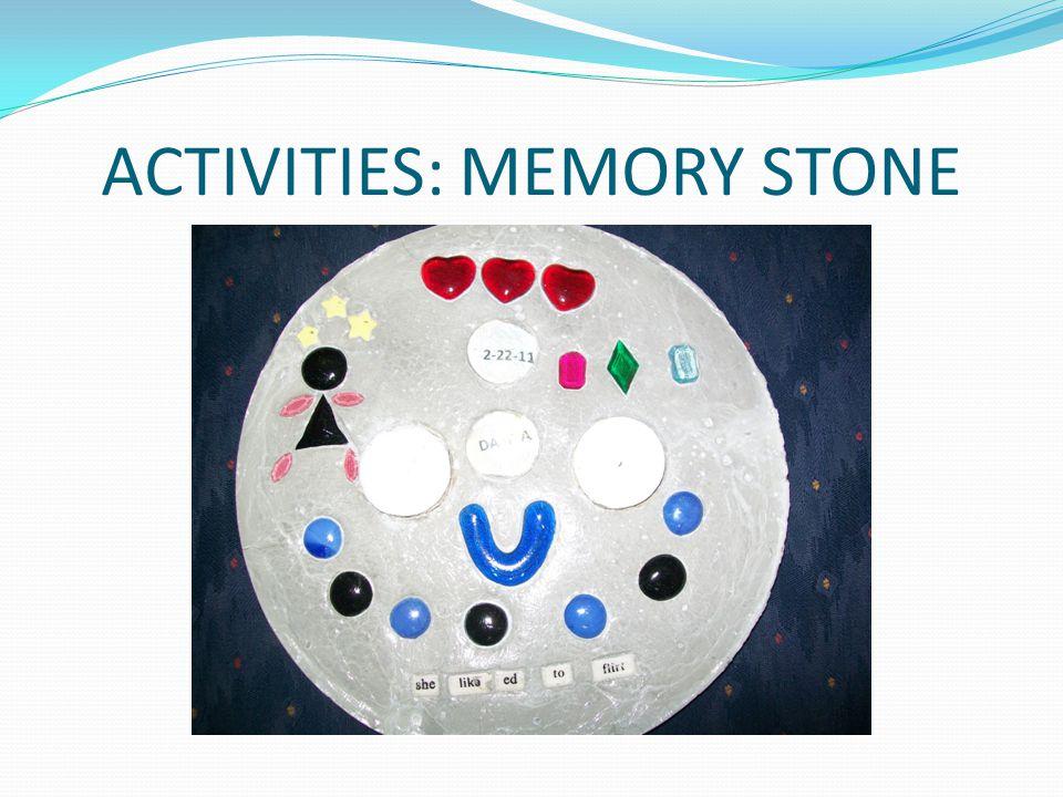 ACTIVITIES: MEMORY STONE